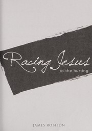 Cover of: Racing Jesus to the hurting | James Robison