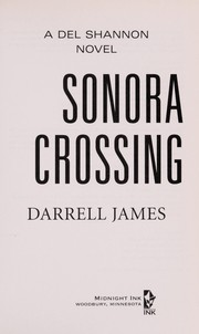 Cover of: Sonora crossing | Darrell James