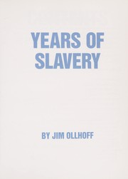 Cover of: Years of slavery | Jim Ollhoff