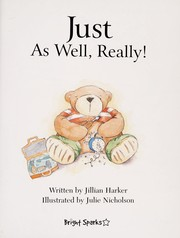 Cover of: Just as Well, Really! | Jillian Harker