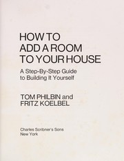 Cover of: How to add a room to your house | Tom Philbin
