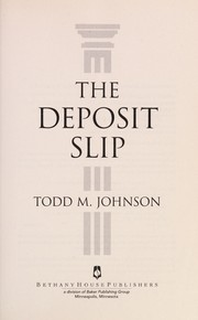Cover of: The deposit slip | Todd M. Johnson