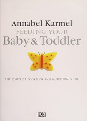 Cover of: Feeding your baby & toddler | Annabel Karmel