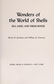 Cover of: Wonders of the world of shells: sea, land, and fresh-water