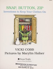 Cover of: Snap, Button, Zip: Inventions to Keep Your Clothes on