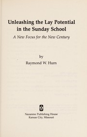 Cover of: Unleashing the Lay Potential in the Sunday School | Raymond W. Hurn