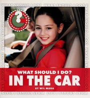 Cover of: What should I do in the car | Wil Mara