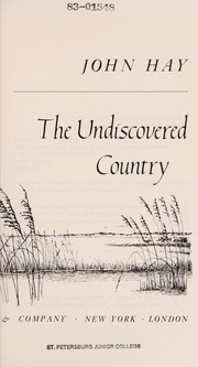 Cover of: The undiscovered country | Hay, John