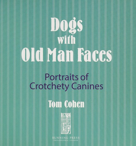 Dogs with old man faces by Tom Cohen