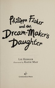 Cover of: Philippa Fisher and the dream-maker's daughter