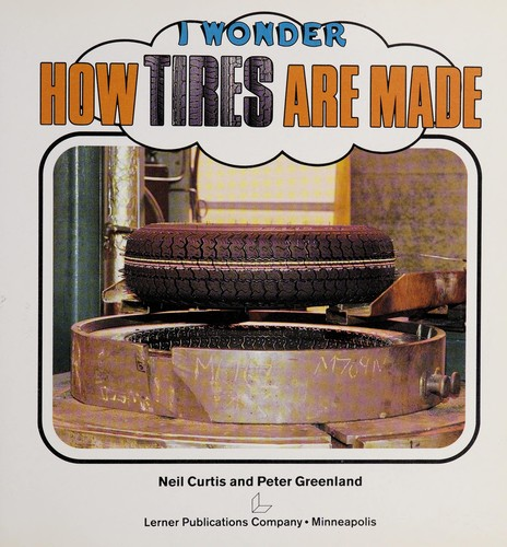 How tires are made by Neil Curtis