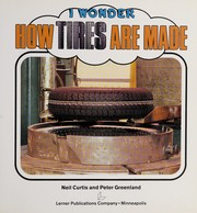 Cover of: How tires are made | Neil Curtis