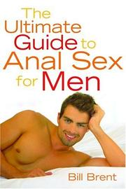 Cover of: The ultimate guide to anal sex for men | Bill Brent
