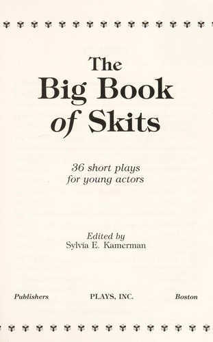 The big book of skits : 36 short plays for young actors by