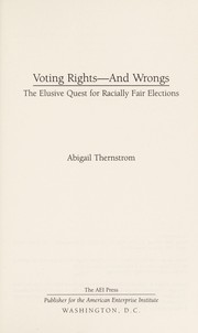 Cover of: Voting rights - and wrongs | Abigail M. Thernstrom