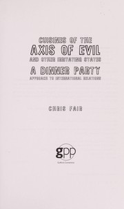 Cover of: The Cuisines of the Axis of Evil and Other Irritating States | Chris Fair
