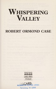Cover of: Whispering valley | Robert Ormond Case