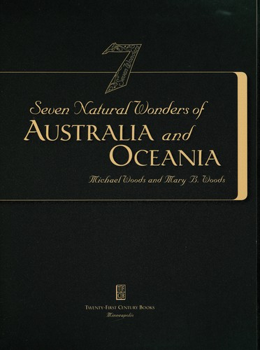 Seven natural wonders of Australia and Oceania by Woods, Michael