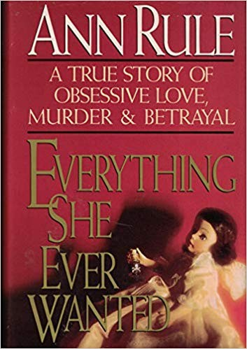 Everything sheever wanted by Ann Rule