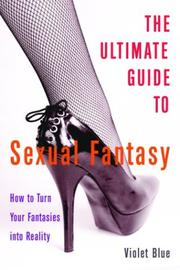 Cover of: The Ultimate Guide to Sexual Fantasy | Violet Blue