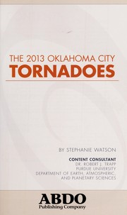 Cover of: The 2013 Oklahoma City tornadoes | Stephanie Watson