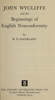 Cover of: John Wycliffe and the beginnings of English nonconformity. | K. B. McFarlane