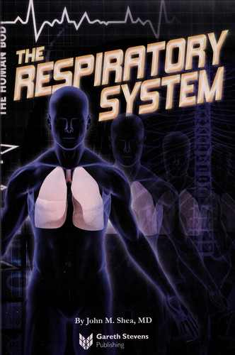The respiratory system by John M. Shea