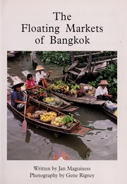 Cover of: The floating markets of Bangkok | Jan Maguiness