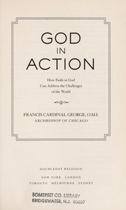 Cover of: God in action | Francis E. George