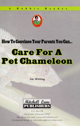 Care for a pet chameleon by Jim Whiting