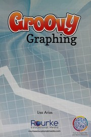 Cover of: Groovy graphing | Lisa Arias
