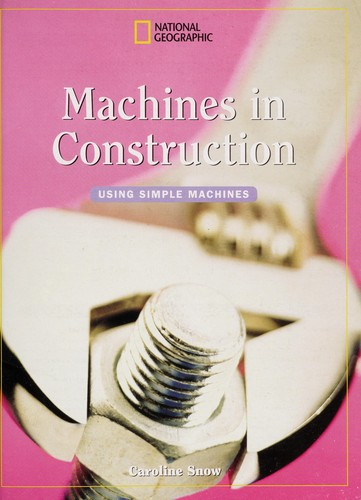 Machines in Construction by Caroline Snow