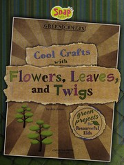 Cover of: Cool crafts with flowers, leaves, and twigs | Jen Jones