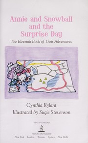 Cover of: Annie and Snowball and the surprise day | Cynthia Rylant