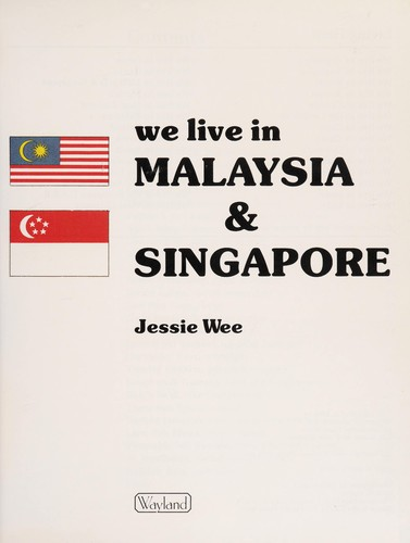 We Live in Malaysia and Singapore (Living Here) by Jessie Wee