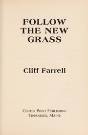 Cover of: Follow the new grass | Cliff Farrell
