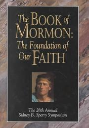 Cover of: The Book of Mormon: The Foundation of Our Faith  | Sidney B. Sperry