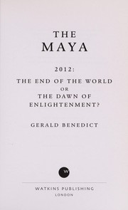 Cover of: The Maya 2012 | Gerald Benedict