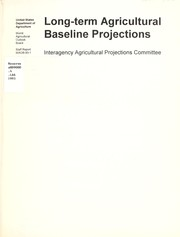 Cover of: Long-term agricultural baseline projections | Interagency Agricultural Projections Committee (U.S.)
