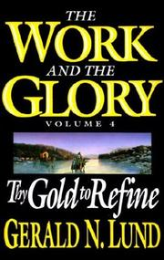 Cover of: The Work and the Glory, Vol. 4: Thy Gold to Refine