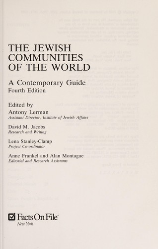 The Jewish communities of the world by edited by Antony Lerman ; research and writing, David M. Jacobs ; project coordinator, Lena Stanley-Clamp ; editorial and research assistants, Anne Frankel and Alan Montague.