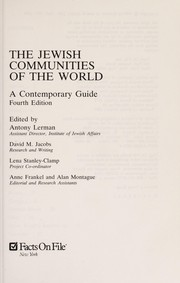 Cover of: The Jewish communities of the world | edited by Antony Lerman ; research and writing, David M. Jacobs ; project coordinator, Lena Stanley-Clamp ; editorial and research assistants, Anne Frankel and Alan Montague.