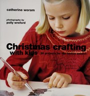 Cover of: Christmas crafting with kids | Catherine Woram