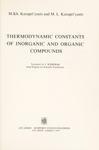 Thermodynamic constants of inorganic and organic compounds by Mikhail Khristoforovich Karapetʹi͡ant͡s