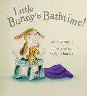 Cover of: Little Bunny's bathtime!