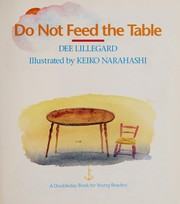 Cover of: Do not feed the table | Dee Lillegard