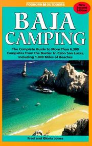 Cover of: Baja Camping - The Complete Guide: Featuring Every Campground from Tijuana to Cabo San Lucos, Including 1,000 Miles of Shoreline (Foghorn Outdoors: Baja Camping) | Fred Jones