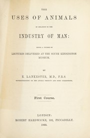 Cover of: The uses of animals in relation to the industry of man