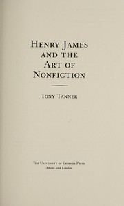 Cover of: Henry James and the art of nonfiction | Tony Tanner