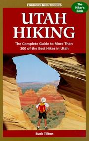 Cover of: Foghorn Outdoors Utah Hiking: The Complete Guide to More Than 300 of the Best Hikes in the Beehive State (Foghorn Outdoors: Utah Hiking)